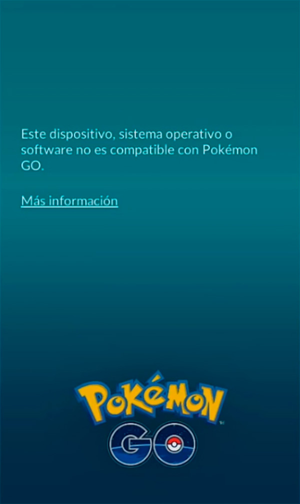 este dispositivo sistema operativo o software no es compatible con Pokémon Go